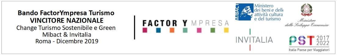 ando FactorYmpresa Turismo – Change Direzione Turismo del Ministero dei beni e delle attività culturali e del turismo MiBACT e gestito da INVITALIA | L'Agenzia per lo Sviluppo